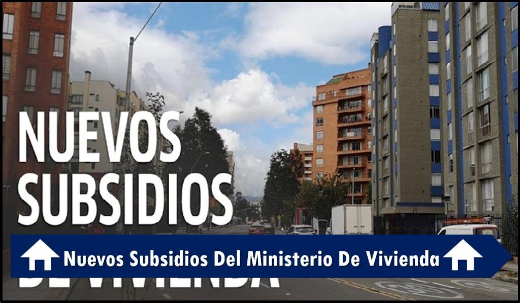 Accede A Los Nuevos Subsidios Del Ministerio De Vivienda