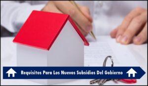 Conoce Los Requisitos Para Los Nuevos Subsidios Del Gobierno