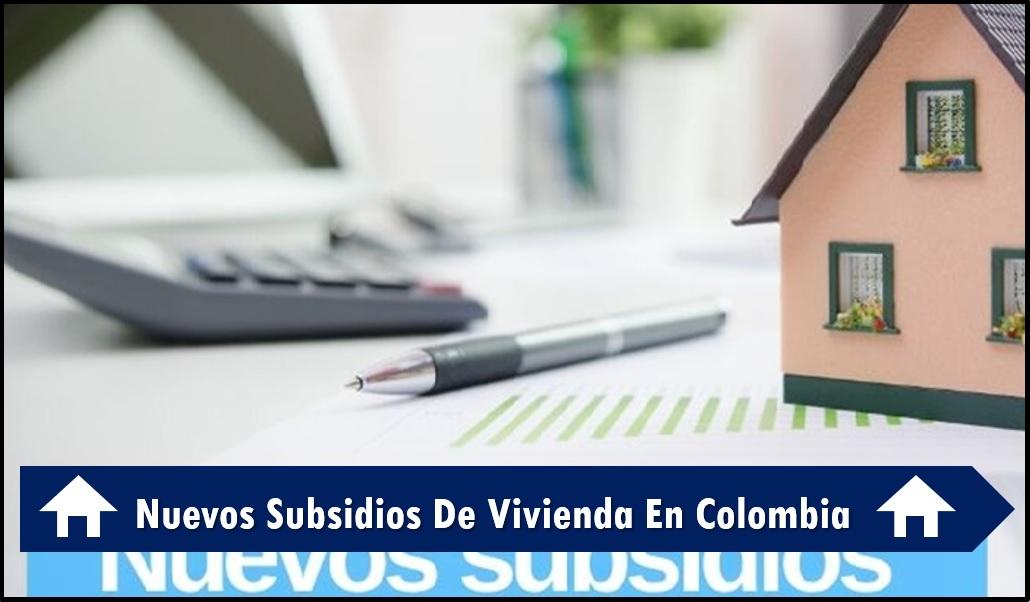 Nuevos Subsidios De interes social de Vivienda En Colombia