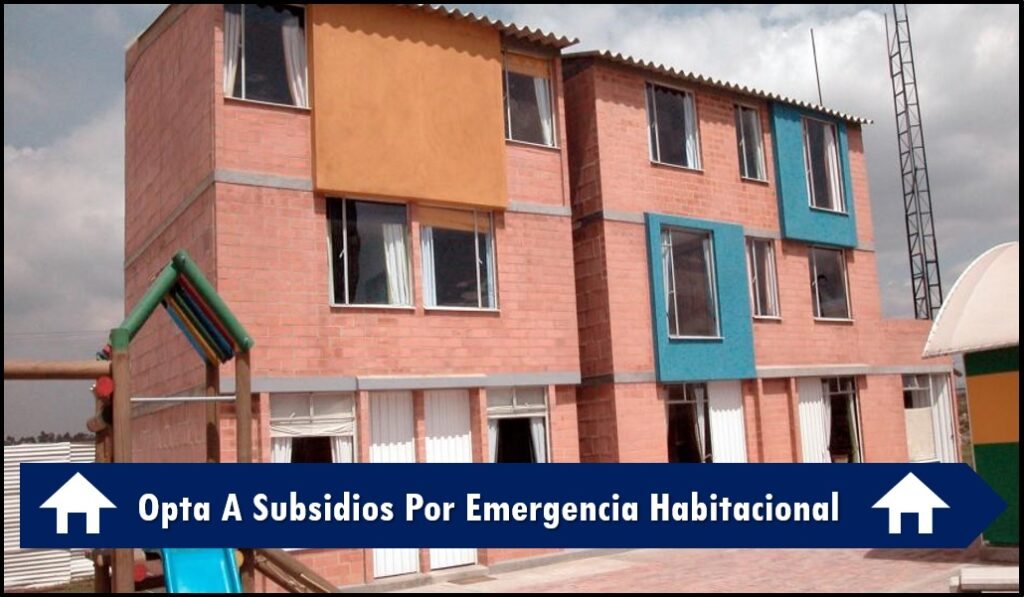 Opta A Subsidios Por Emergencia Habitacional