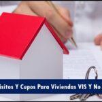 Requisitos Y Cupos Para Viviendas VIS Y No VIS