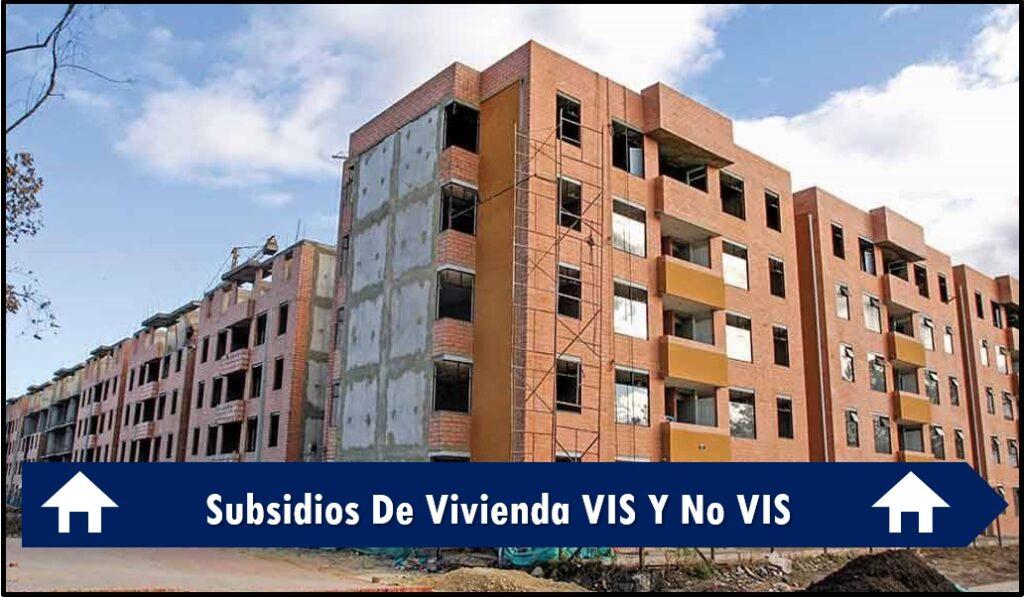 Subsidios De Vivienda VIS Y No VIS